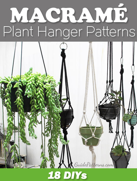 18 Diy Macrame Plant Hanger Patterns Guide Patterns