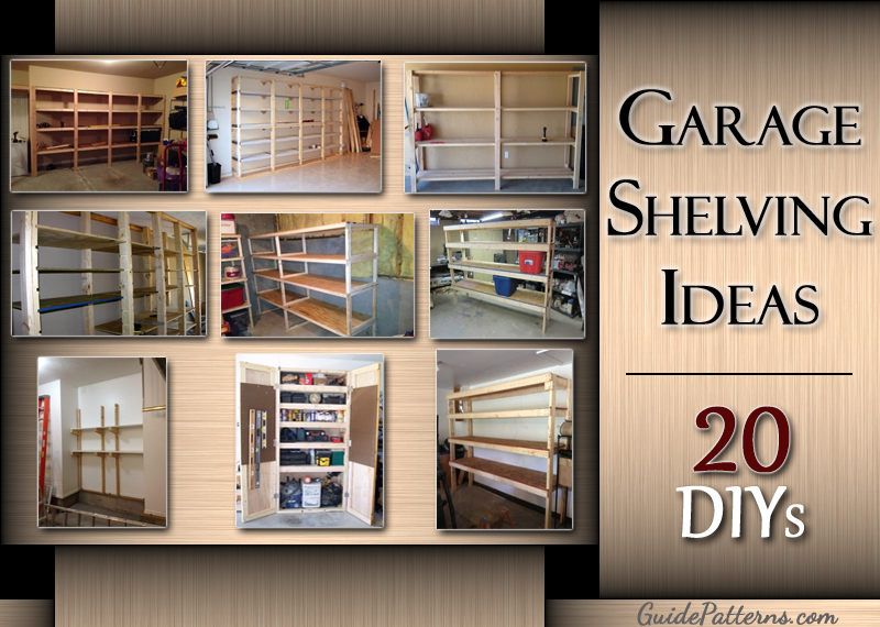 20 diy garage shelving ideas guide patterns for Garage plan ideas