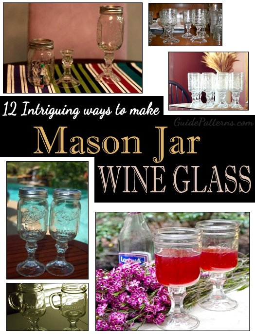 12 Intriguing Ways to Make a Mason Jar Wine Glass