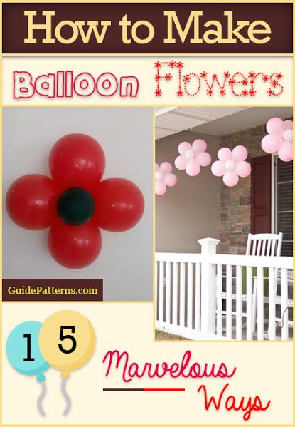 How To Make Balloon Flowers 15 Marvelous Ways Guide Patterns