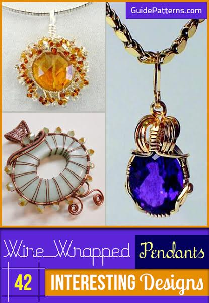 Wire Wrapped Pendants: 42 Interesting Designs | Guide Patterns
