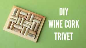 Wine Cork Trivet DIY