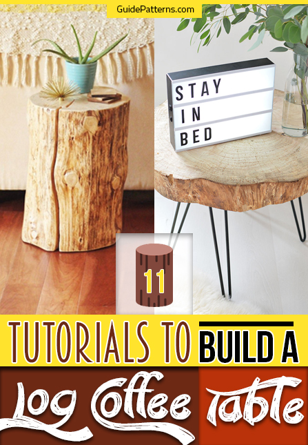 11 Tutorials To Build A Log Coffee Table Guide Patterns