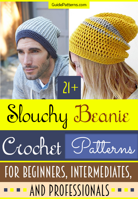 972250e023a 21+ Slouchy Beanie Crochet Patterns for Beginners