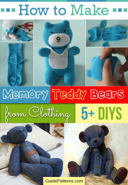 How to Make Memory Teddy Bears from Clothing: 5+ DIYs