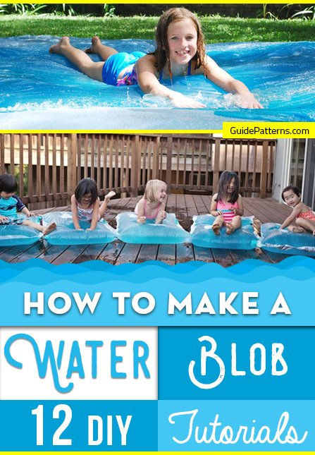How to make a water blob: 12 diy tutorials | guide patterns.
